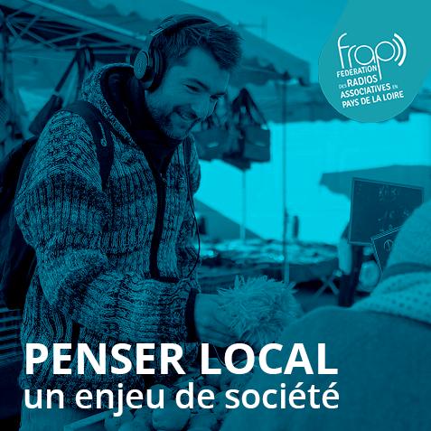 [PENSER LOCAL] Ou les enjeux du local en Pays de la Loire. Une série de podcasts proposée par les radios associatives de la Région