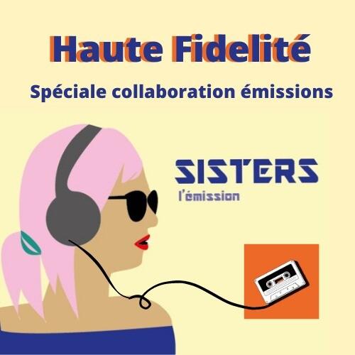 Sisters X Haute Fidélité