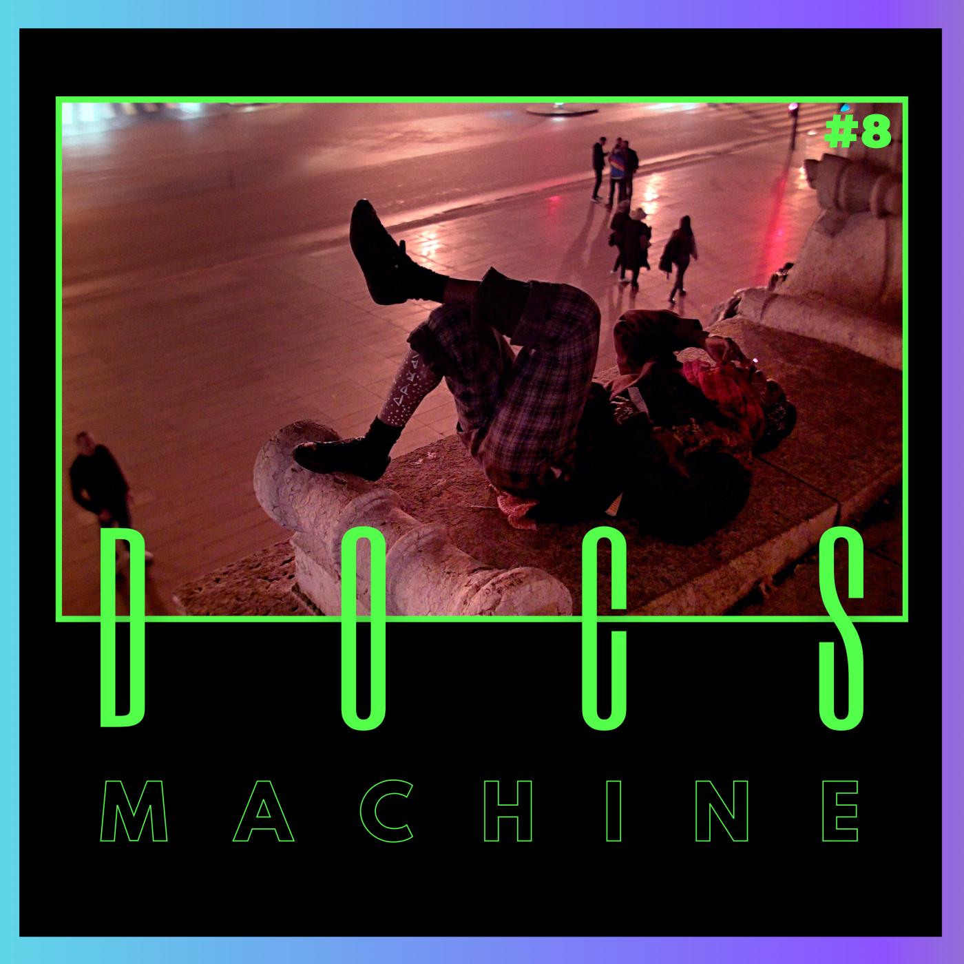 DOCS MACHINE #8. L'Époque, de Matthieu Bareyre // Paris State Of Mind // D'Arc Dark // Chemin Volcan