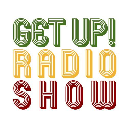 Get Up ! Radio Show
