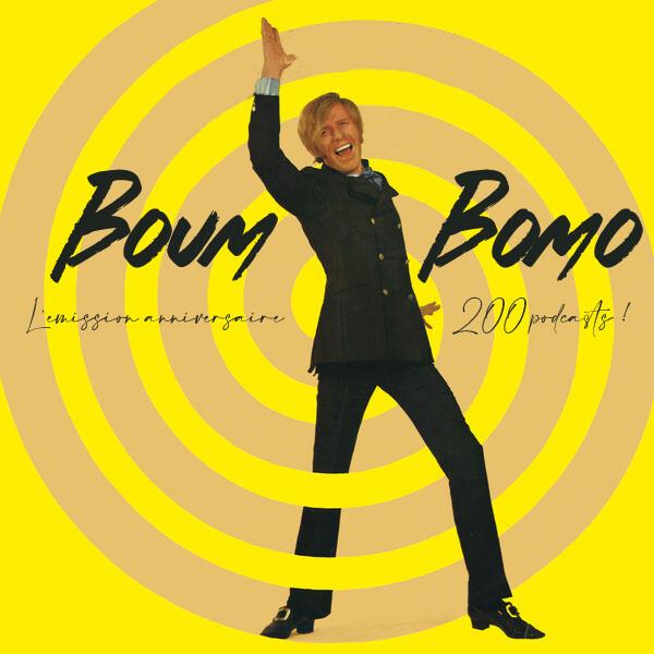 Boum Bomo #200 - PODCAST ANNIVERSAIRE DE 4H !