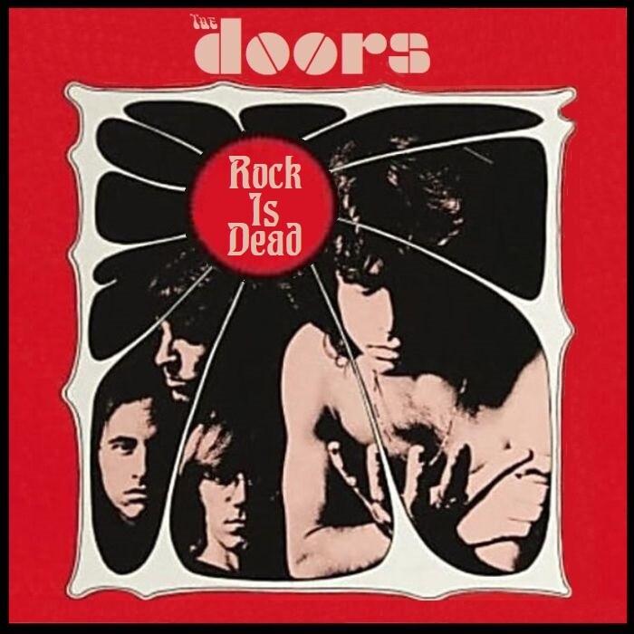 The Doors - Rock Is Dead (1969)